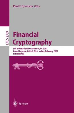 Financial Cryptography: 5th International Conference, FC 2001, Grand Cayman, British West Indies, February 19-22, 2001. Proceedings