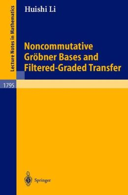 Noncommutative Groebner bases and filtered-graded transfer Huishi Li