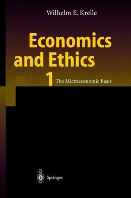 Economics and Ethics 1: The Microeconomic Basis
