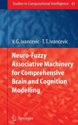 Neuro-Fuzzy Associative Machinery for Comprehensive Brain and Cognition Modelling