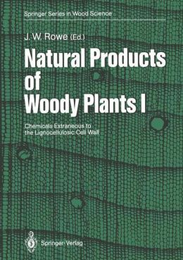 Natural Products of Woody Plants: Chemicals Extraneous to the Lignocellulosic Cell Wall