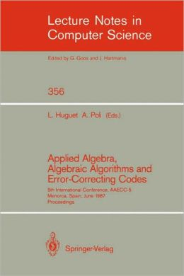 Applied Algebra, Algebraic Algorithms and Error-Correcting Codes: 5th International Conference, AAECC-5, Menorca, Spain, June 15-19, 1987. Proceedings