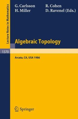 Algebraic Topology: Proceedings of an International Conference held in Arcata, California, July 27 - August 2, 1986