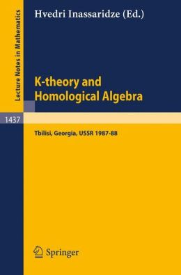 K-theory and Homological Algebra: A Seminar Held at the Razmadze Mathematical Institute in Tbilisi, Georgia, USSR 1987-88