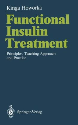 Functional Insulin Treatment: Principles, Teaching Approach and Practice