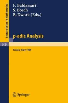 p-adic Analysis: Proceedings of the International Conference held in Trento, Italy, May 29-June 2, 1989