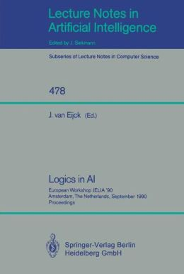Logics in AI: European Workshop JELIA '90, Amsterdam, The Netherlands, September 10-14, 1990. Proceedings