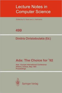 Ada, the choice for '92 [electronic resource] : Ada-Europe International Conference, Athens, Greece, May 13-17, 1991 : proceedings