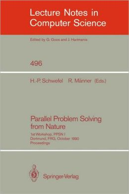 Parallel Problem Solving from Nature: 1st Workshop, PPSN I Dortmund, FRG, October 1-3, 1990. Proceedings