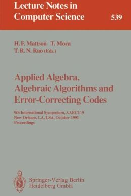 Applied Algebra, Algebraic Algorithms and Error-Correcting Codes: 9th International Symposium, AAECC-9, New Orleans, LA, USA, October 7-11, 1991. Proceedings