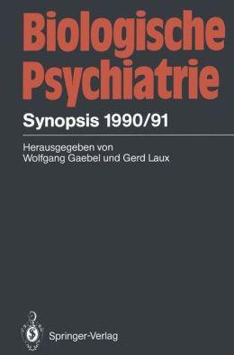 Biologische Psychiatrie: Synopsis 1990/91