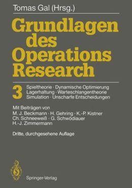 Grundlagen des Operations Research 3: Spieltheorie, Dynamische Optimierung Lagerhaltung, Warteschlangentheorie Simulation, Unscharfe Entscheidungen