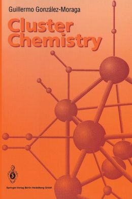 Cluster Chemistry: Introduction to the Chemistry of Transition Metal and Main Group Element Molecular Clusters