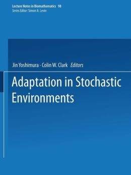 Adaptation in Stochastic Environments