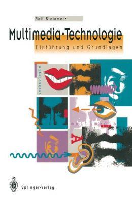 Multimedia-Technologie: Einführung und Grundlagen