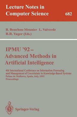 IPMU'92 - Advanced Methods in Artificial Intelligence: 4th International Conference on Information Processing and Management of Uncertainty in Knowledge-Based Systems, Palma de Mallorca, Spain, July 6-10, 1992. Proceedings