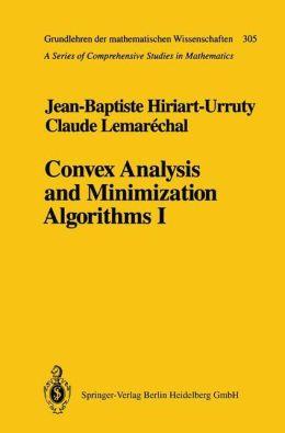 Convex Analysis and Minimization Algorithms I: Fundamentals