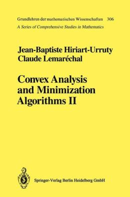 Convex Analysis and Minimization Algorithms II: Advanced Theory and Bundle Methods