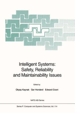 Intelligent Systems: Safety, Reliability and Maintainability Issues