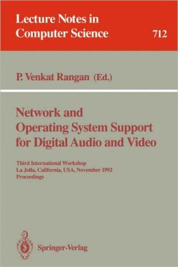 Network and Operating System Support for Digital Audio and Video: Third International Workshop, La Jolla, California, USA, November 12-13, 1992. Proceedings