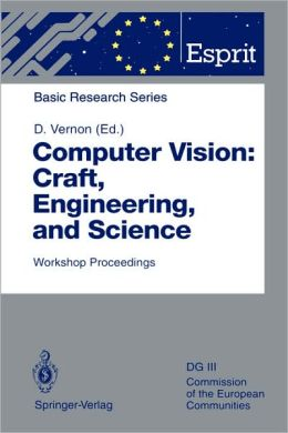 Computer Vision: Craft, Engineering, and Science: Workshop Proceedings, Killarney, Ireland, September 9/10, 1991