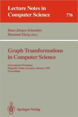 Graph Transformations in Computer Science: International Workshop, Dagstuhl Castle, Germany, January 4 - 8, 1993. Proceedings