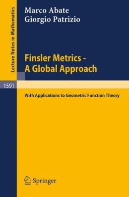 Finsler Metrics - A Global Approach: with Applications to Geometric Function Theory