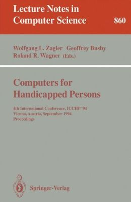 Computers for Handicapped Persons: 4th International Conference, ICCHP '94, Vienna, Austria, September 14-16, 1994. Proceedings