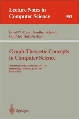Graph-Theoretic Concepts in Computer Science: 20th International Workshop. WG '94, Herrsching, Germany, June 16 - 18, 1994. Proceedings