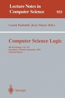 Computer Science Logic: 8th Workshop, CSL '94, Kazimierz, Poland, September 25 - 30, 1994. Selected Papers