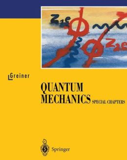 Quantum Mechanics: Special Chapters