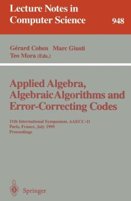 Applied Algebra, Algebraic Algorithms and Error-Correcting Codes: 11th International Symposium, AAECC-11, Paris, France, July 17-22, 1995. Proceedings