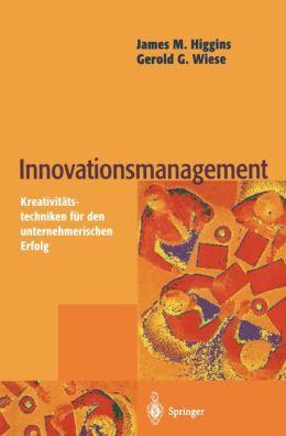 Innovationsmanagement: Kreativitätstechniken für den unternehmerischen Erfolg