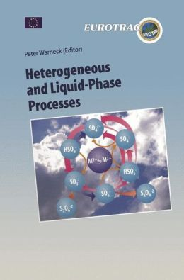 Heterogeneous and Liquid Phase Processes: Laboratory Studies Related to Aerosols and Clouds