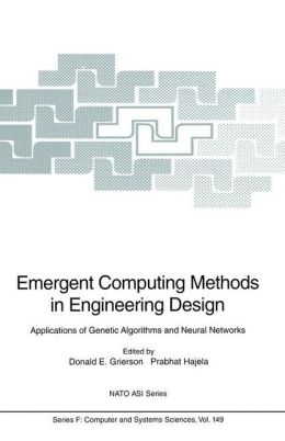 Emergent Computing Methods in Engineering Design: Applications of Genetic Algorithms and Neural Networks