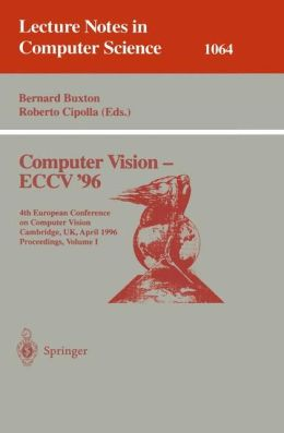 Computer Vision - ECCV '96: Fourth European Conference on Computer Vision, Cambridge, UK, April 14 -18, 1996. Proceedings, Volume I