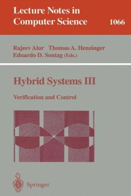Hybrid Systems III: Verification and Control
