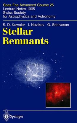 Stellar Remnants: Saas-Fee Advanced Course 25. Lecture Notes 1995. Swiss Society for Astrophysics and Astronomy