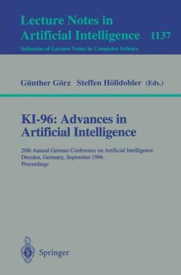 KI-96: Advances in Artificial Intelligence: 20th Annual German Conference on Artificial Intelligence Dresden, Germany, September 17 - 19, 1996, Proceedings