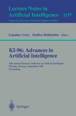 KI-96: Advances in Artificial Intelligence: 20th Annual German Conference on Artificial Intelligence Dresden, Germany, September 17 - 19, 1996, Proceedings