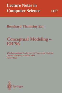Conceptual Modeling - ER '96: 15th International Conference on Conceptual Modeling, Cottbus, Germany, October 7 - 10, 1996. Proceedings.