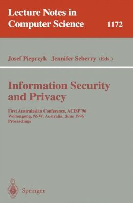 Information Security and Privacy: First Australasian Conference, ACISP '96, Wollongong, NSW, Australia, June 24 - 26, 1996, Proceedings