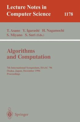 Algorithms and Computation: 7th International Symposium, ISAAC '96, Osaka, Japan, December 16 - 18, 1996, Proceedings