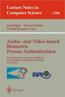 Audio- and Video-based Biometric Person Authentication: First International Conference, AVBPA '97, Crans-Montana, Switzerland, March 12 - 14, 1997, Proceedings