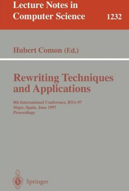 Rewriting Techniques and Applications: 8th International Conference, RTA-97, Sitges, Spain, June 2-5, 1997. Proceedings