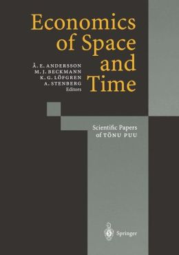 Economics of Space and Time: Scientific Papers of Tsnu Puu