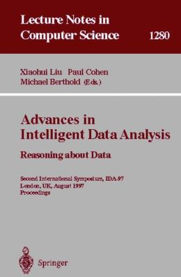Advances in Intelligent Data Analysis. Reasoning about Data: Second International Symposium, IDA-97, London, UK, August 4-6, 1997, Proceedings