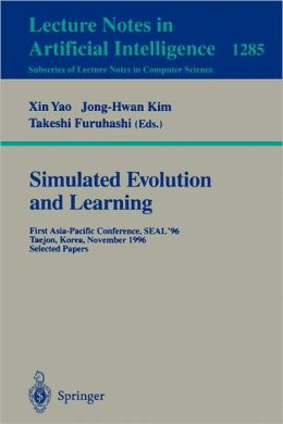 Simulated Evolution and Learning: First Asia-Pacific Conference, SEAL'96, Taejon, Korea, November 9-12, 1996. Selected Papers.