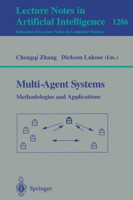 Multi-Agent Systems Methodologies and Applications: Second Australian Workshop on Distributed Artificial Intelligence, Cairns, QLD, Australia, August 27, 1996, Selected Papers