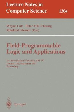 Field Programmable Logic and Applications: 7th International Workshop, FPL '97, London, UK, September, 1-3, 1997, Proceedings.